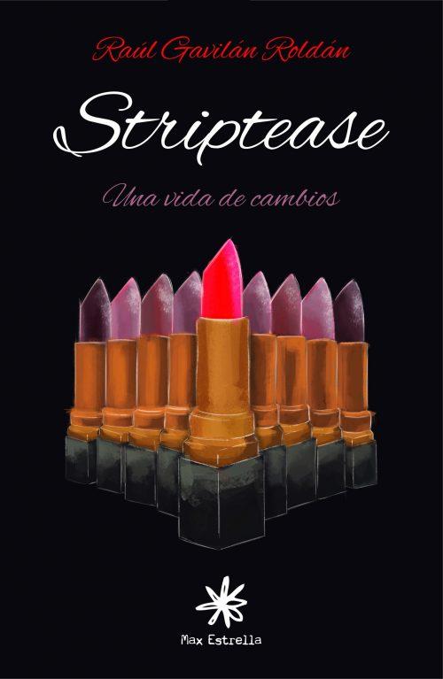 Striptease una vida de cambios - Raul Gavilan