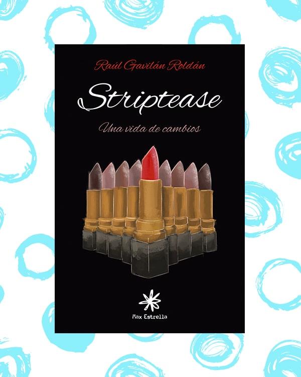 Striptease, una vida de cambios